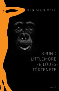 Benjamin Hale: Bruno Littlemore fejlődéstörténete