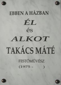 Ebben a házban ÉL és ALKOT Takács Máté festőművész - Takács Máté emléktáblája