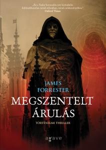 James Forrester: Megszentelt árulás
