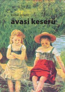 kabai lóránt: Avasi keserű