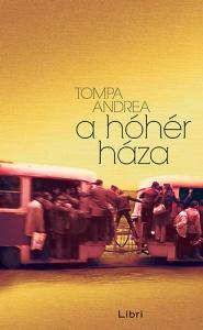Tompa Adrea: A hóhér háza borítókép (forrás: www.moly.hu)