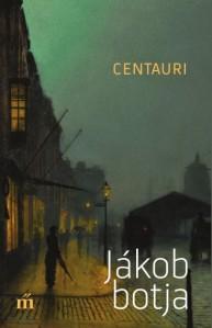 Centauri Jákob botja Magvető Kiadó